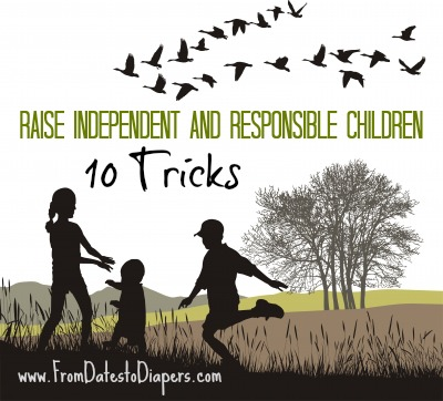 10 Tips to Raise Independent and Responsible Children